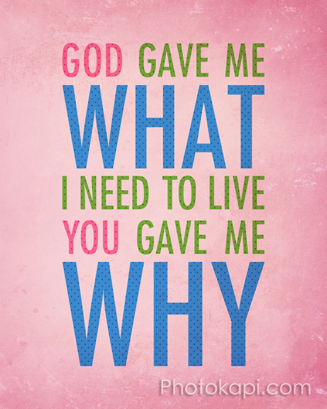 God gave me what, you gave me why