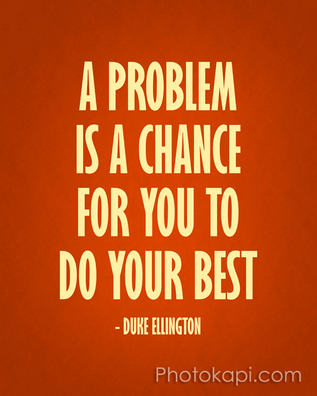 A Problem is a Chance
