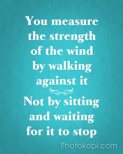You Measure the Strength of the Wind