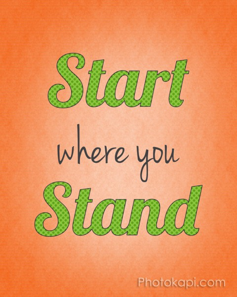 Start Where You Stand