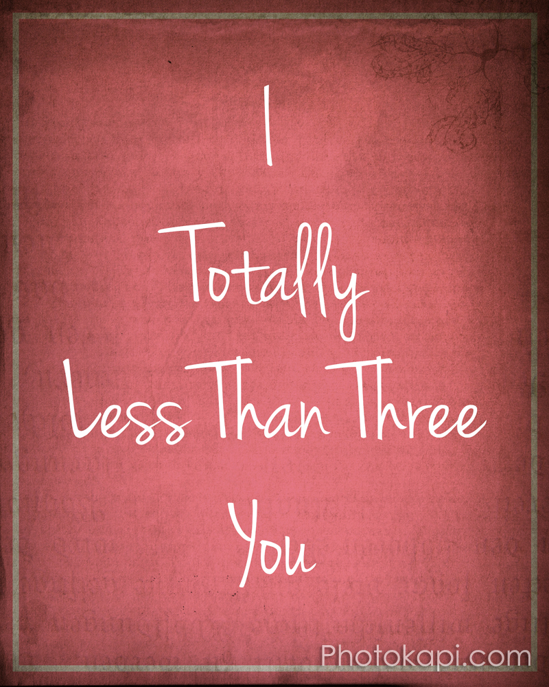 I Totally Less Than Three You