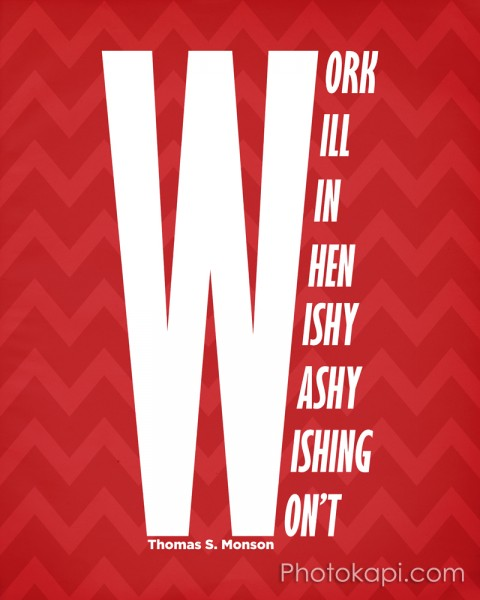 Work Will Win When Wishy Washy Wishing Won't