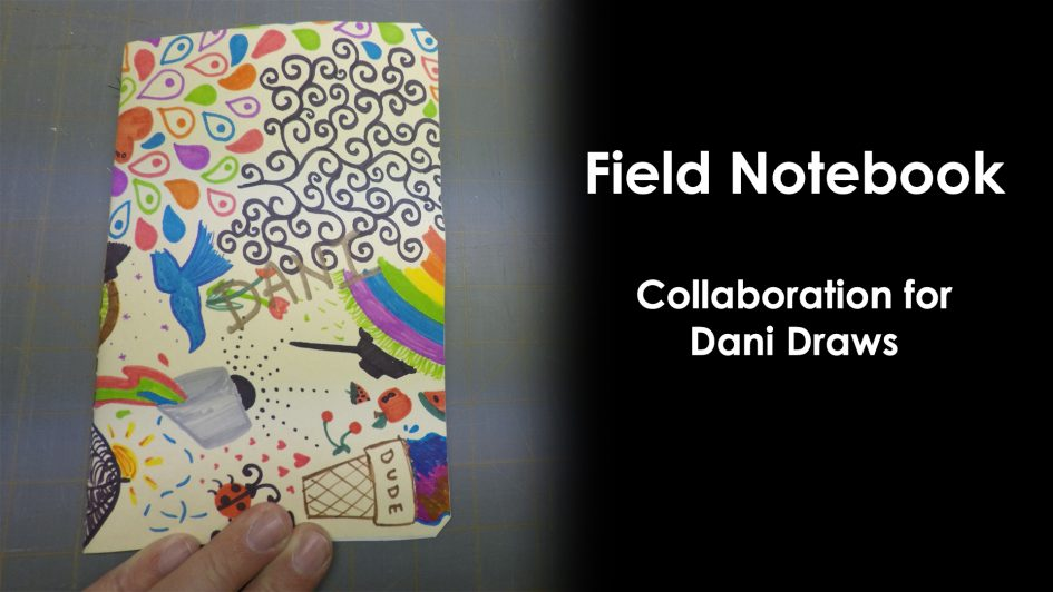 Field Notebook / Sketchbook Collaboration with Dani Draws